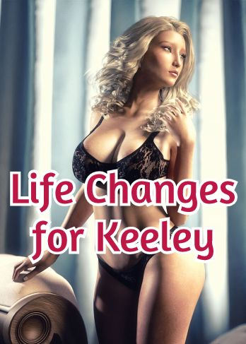 Life Changes for Keeley